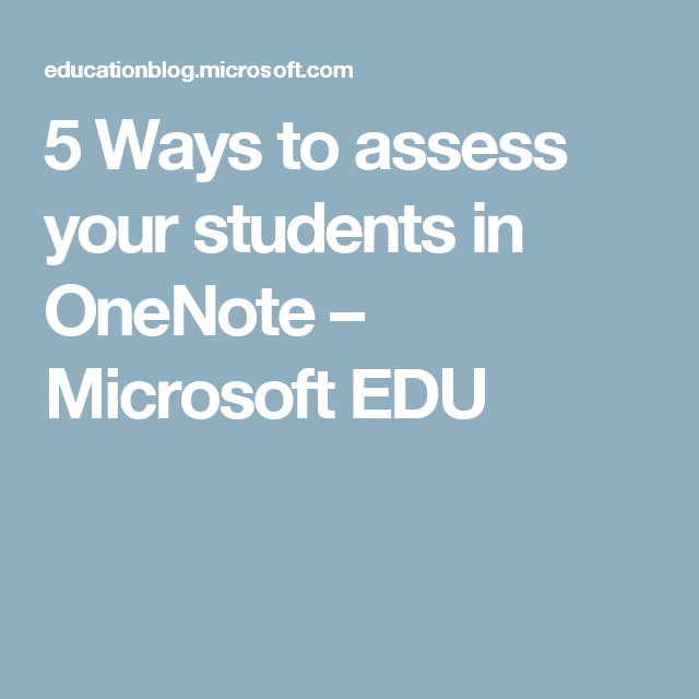 5 Ways to assess your students in OneNote – Microsoft EDU