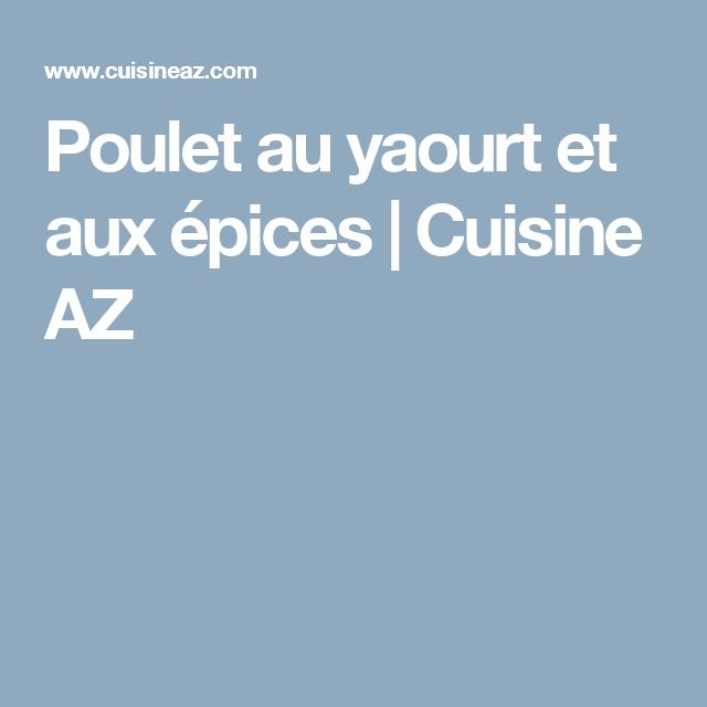 Poulet au yaourt et aux épices | Cuisine AZ