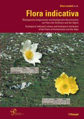 Landolt, Elias «Flora indicativa. Ökologische Zeigerwerte und biologische Kennzeichen zur Flora der Schweiz und der Alpen» | 978-3-258-07461-0 | www.haupt.ch