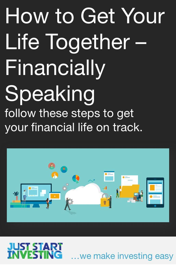 How to get your life together financially speaking