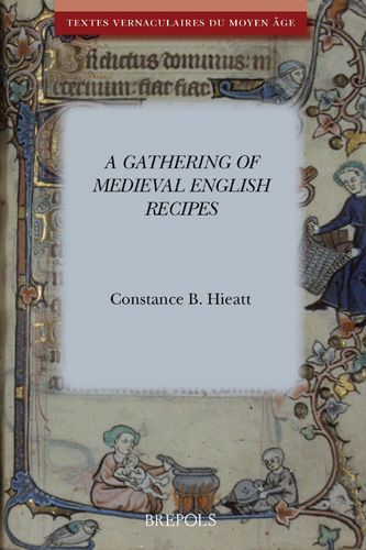 A Gathering of Medieval English Recipes edited by C B  Hieatt | Wish