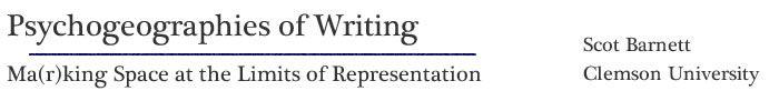 Psychogeographies of writing - Scot Barnett