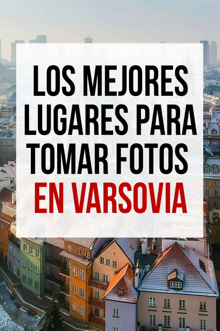 Los Mejores Lugares Para Tomar Fotos En Varsovia Polonia Varsovia Varsovia Polonia Para Tomar Fotos