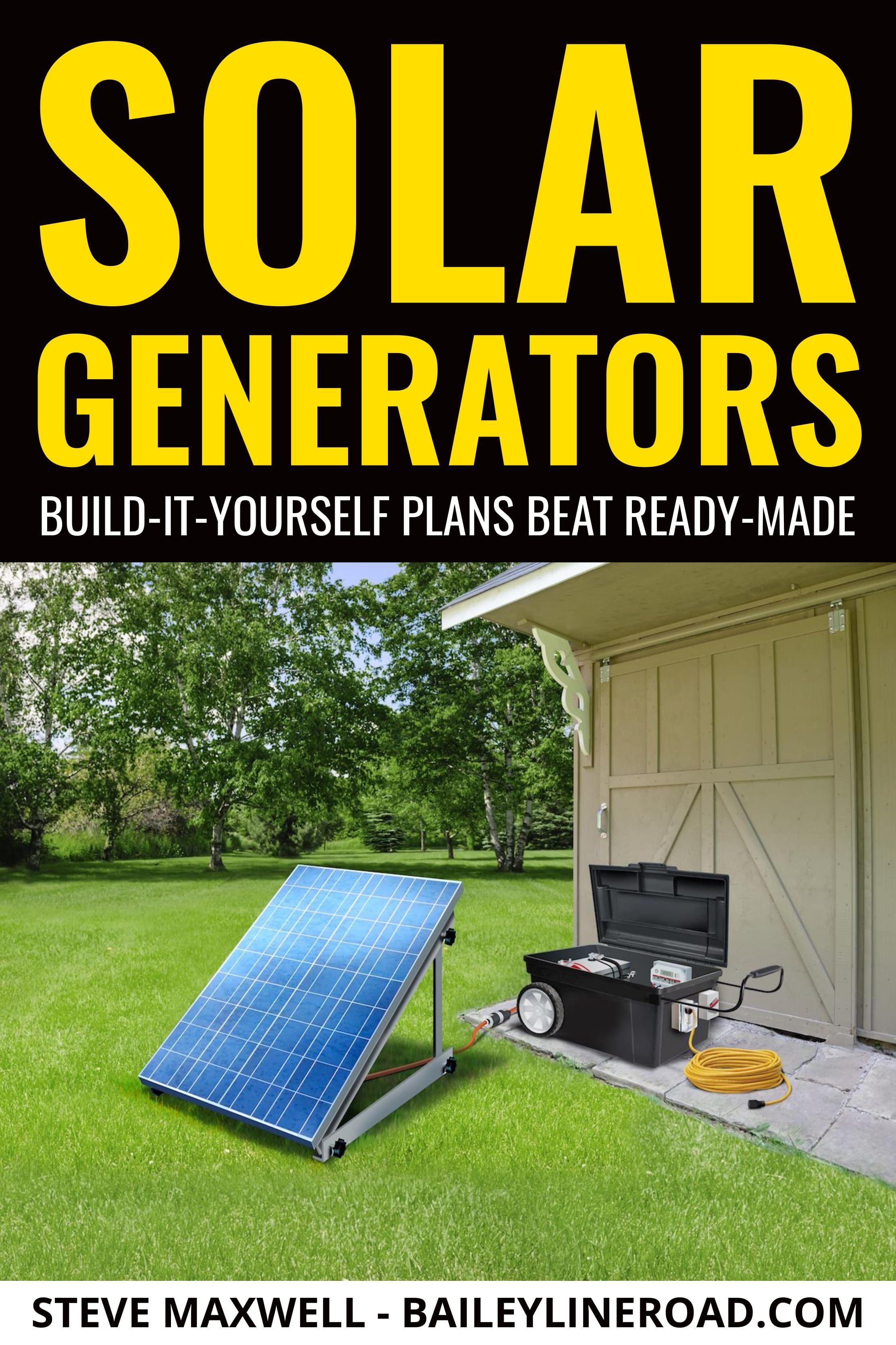 Diy Solar Generators Build It Yourself Beats Ready Made Solar Panels Solar Best Solar Panels
