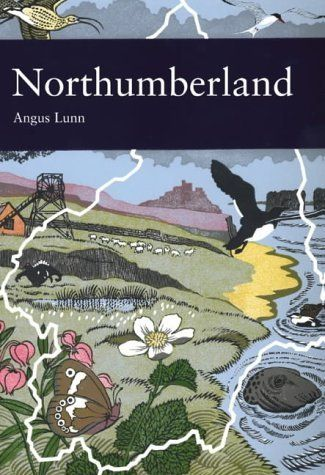 Collins New Naturalist Library (95) - Northumberland by Angus Lunn, http://www.amazon.co.uk/dp/0007184840/ref=cm_sw_r_pi_dp_X2vysb1T3KHDA