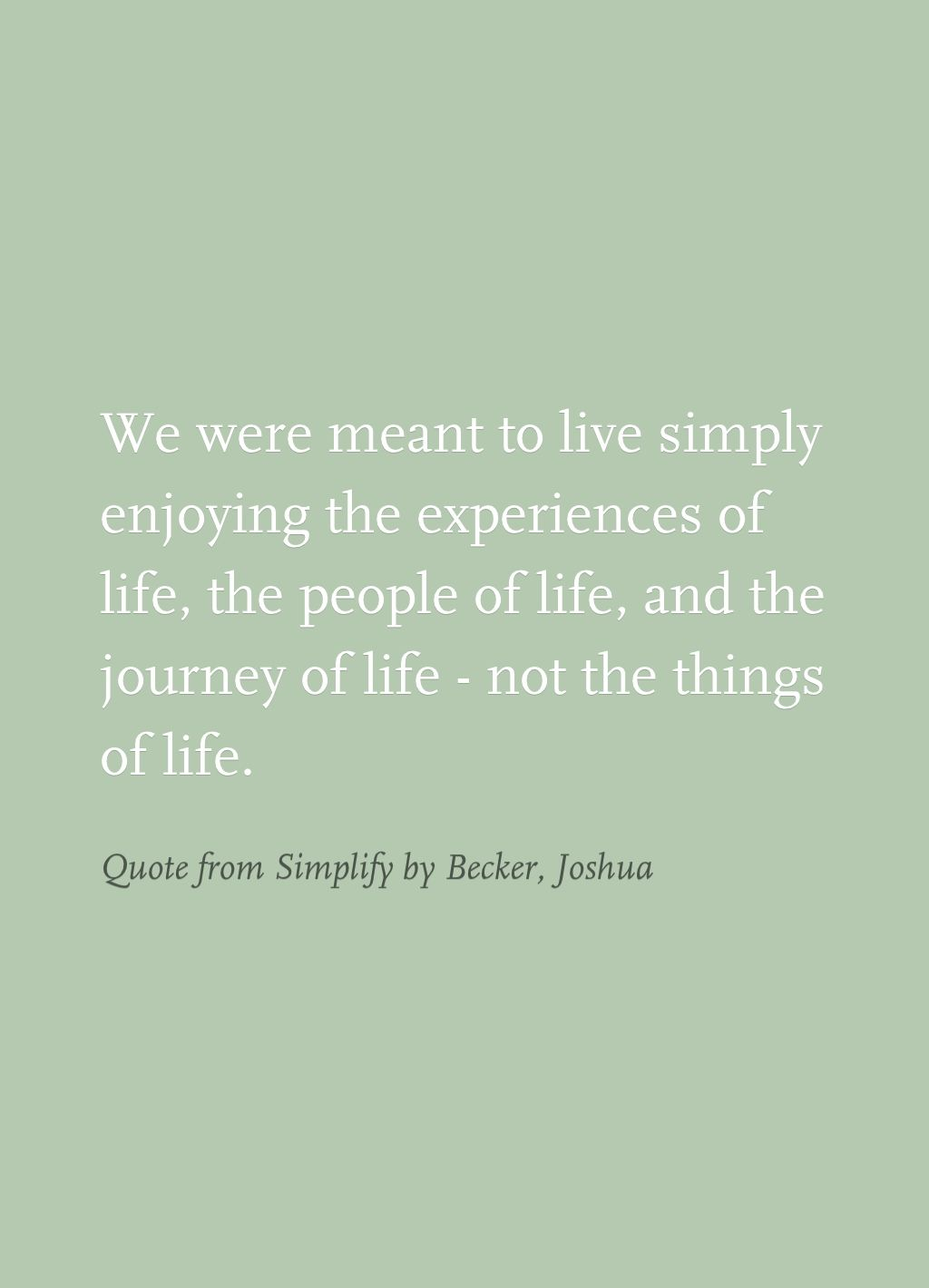 Superbe Quote From Simplify By Becker, Joshua