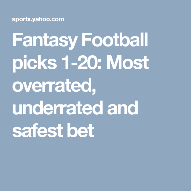 Fantasy Football Rankings 1 20 Most Overrated Underrated And