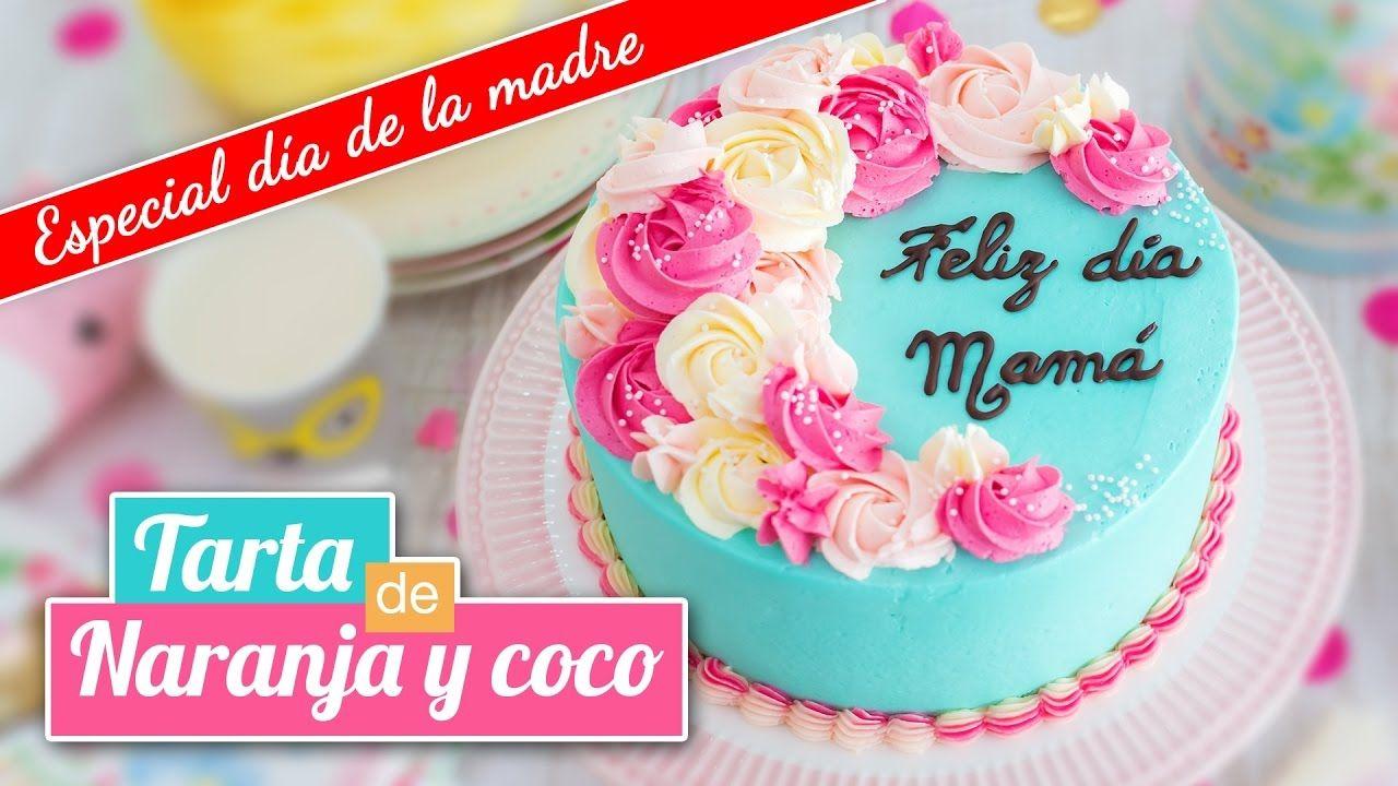 Tarta de naranja y coco   Especial DÍA DE LA MADRE   Quiero Cupcakes ...