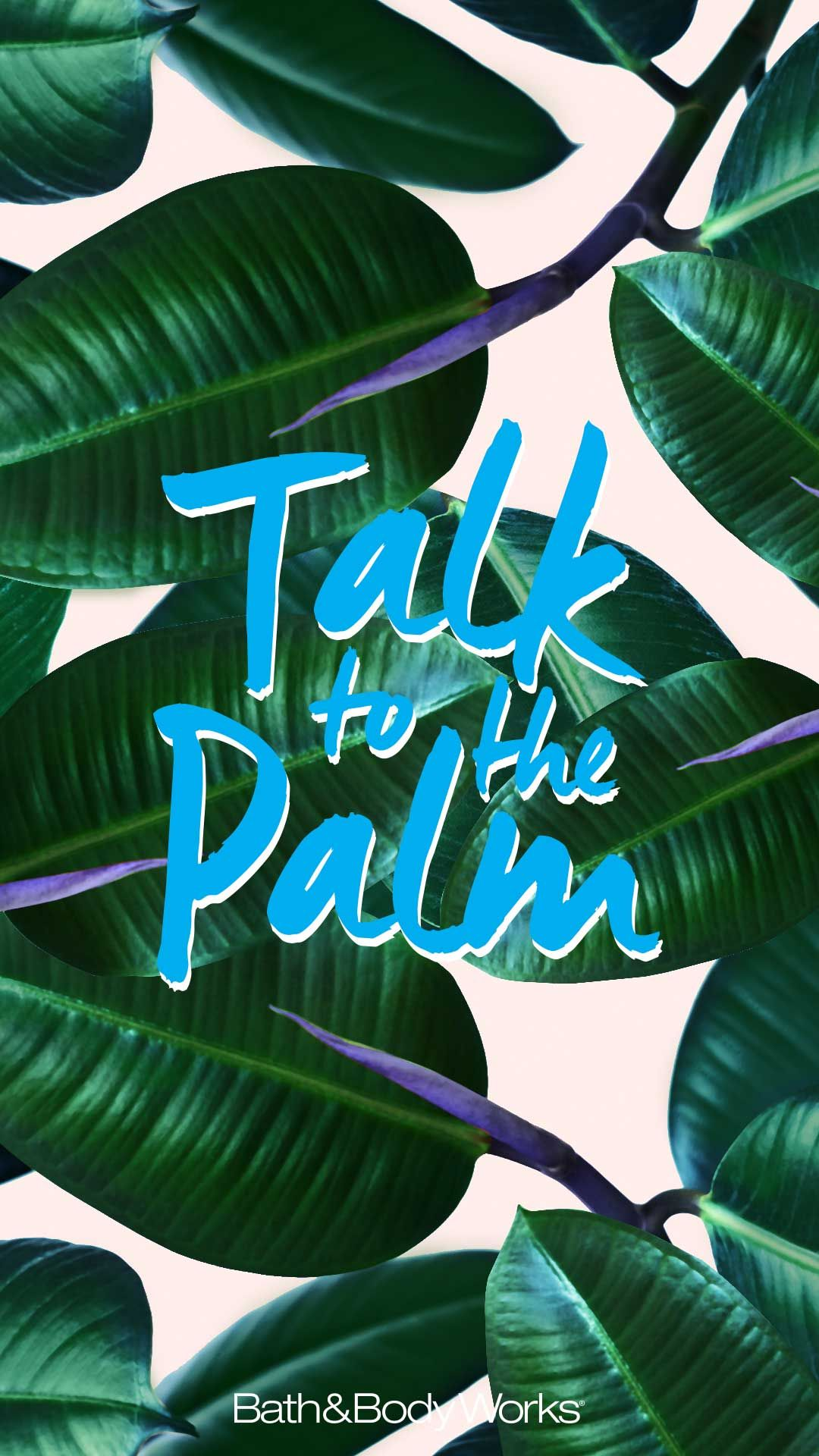 "Talk to the Palm"" iPhone Wallpaper Tumblr Pinterest"