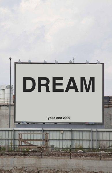 dream statement. Inspirational. Poster. Dream yoko ono 2009
