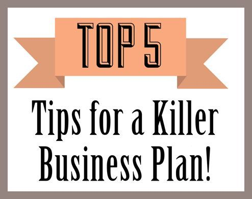 Top 5 Tips for a Killer Business Plan! business about Pinterest