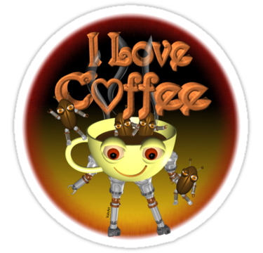 I love Coffee by Valxart.com from Valxart is  available on shirts,hoodies and Waterproof vinyl stickers that will last 18 months outdoors
