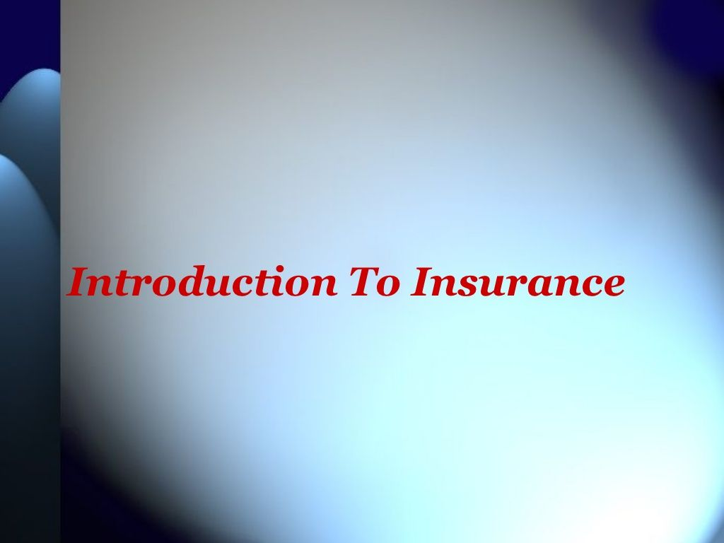Insurance Introduction By Mohit Singla Via Slideshare Insurance