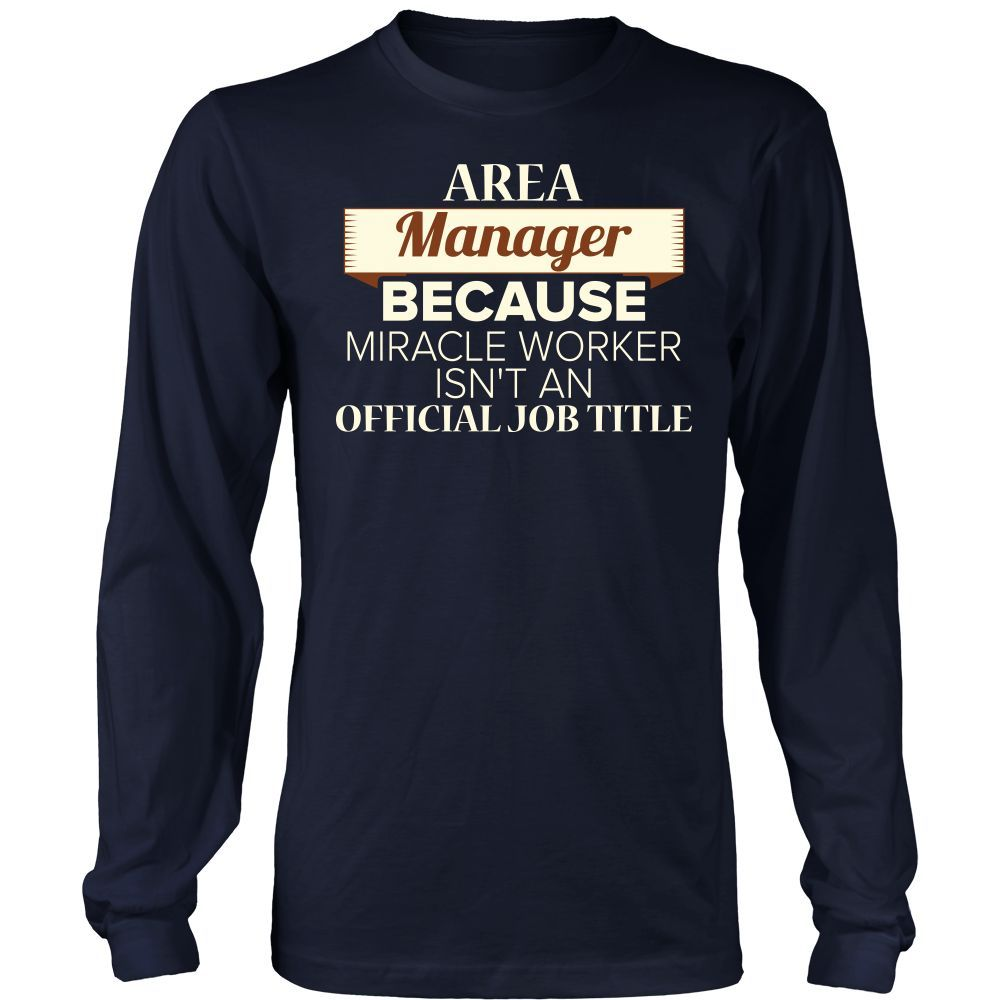 Area Manager T-shirt, hoodie and tank top. Area Manager funny gift idea.