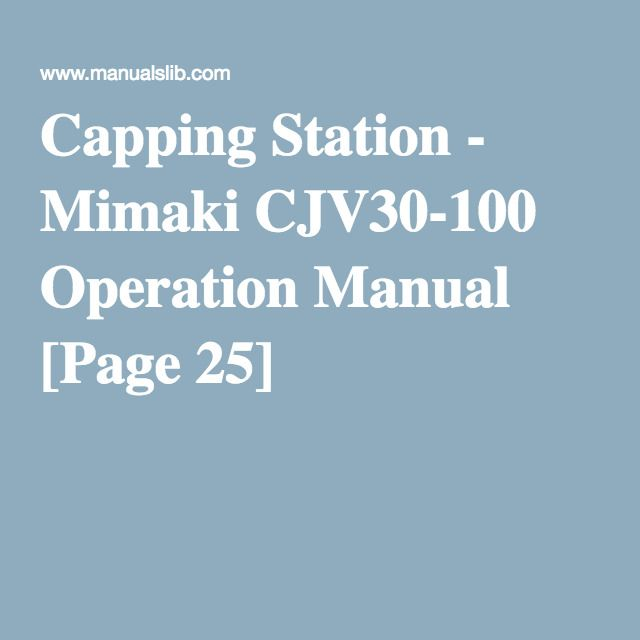 Capping Station  Mimaki Cjv Operation Manual Page