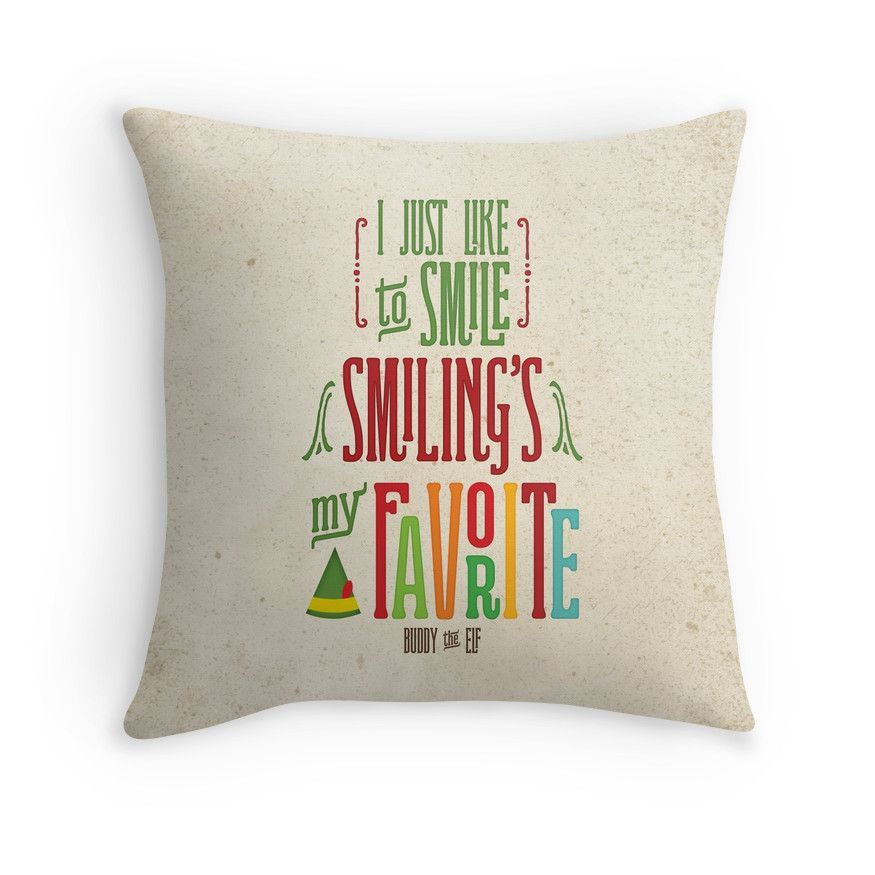 Elf Quotes Smiling: Smiling's My Favorite!' Throw Pillow By