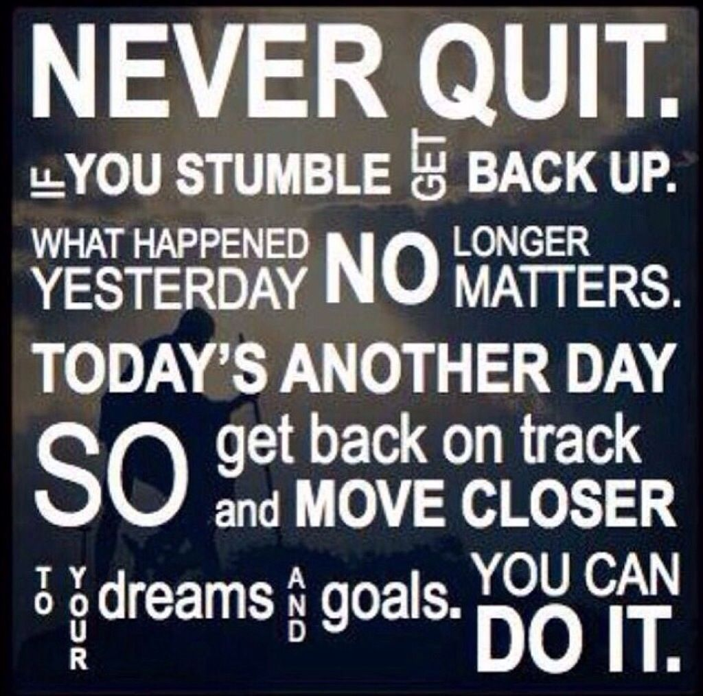 Support Don't Quit! Stay focused on your goal