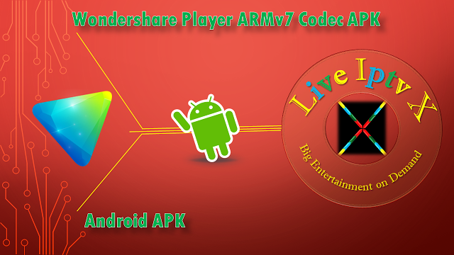 Wondershare Player ARMv7 Codec APK - Premium Android Iptv