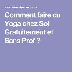 Comment Faire Du Yoga Chez Soi Gratuitement Et Sans Prof