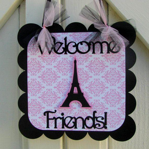 Paris Welcom Friends Door Sign Made To Order By