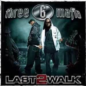 THREE 6 MAFIA THE LAST 2 WALK