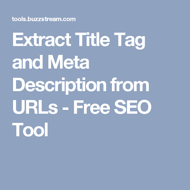 Extract Title Tag and Meta Description from URLs - Free SEO Tool | a