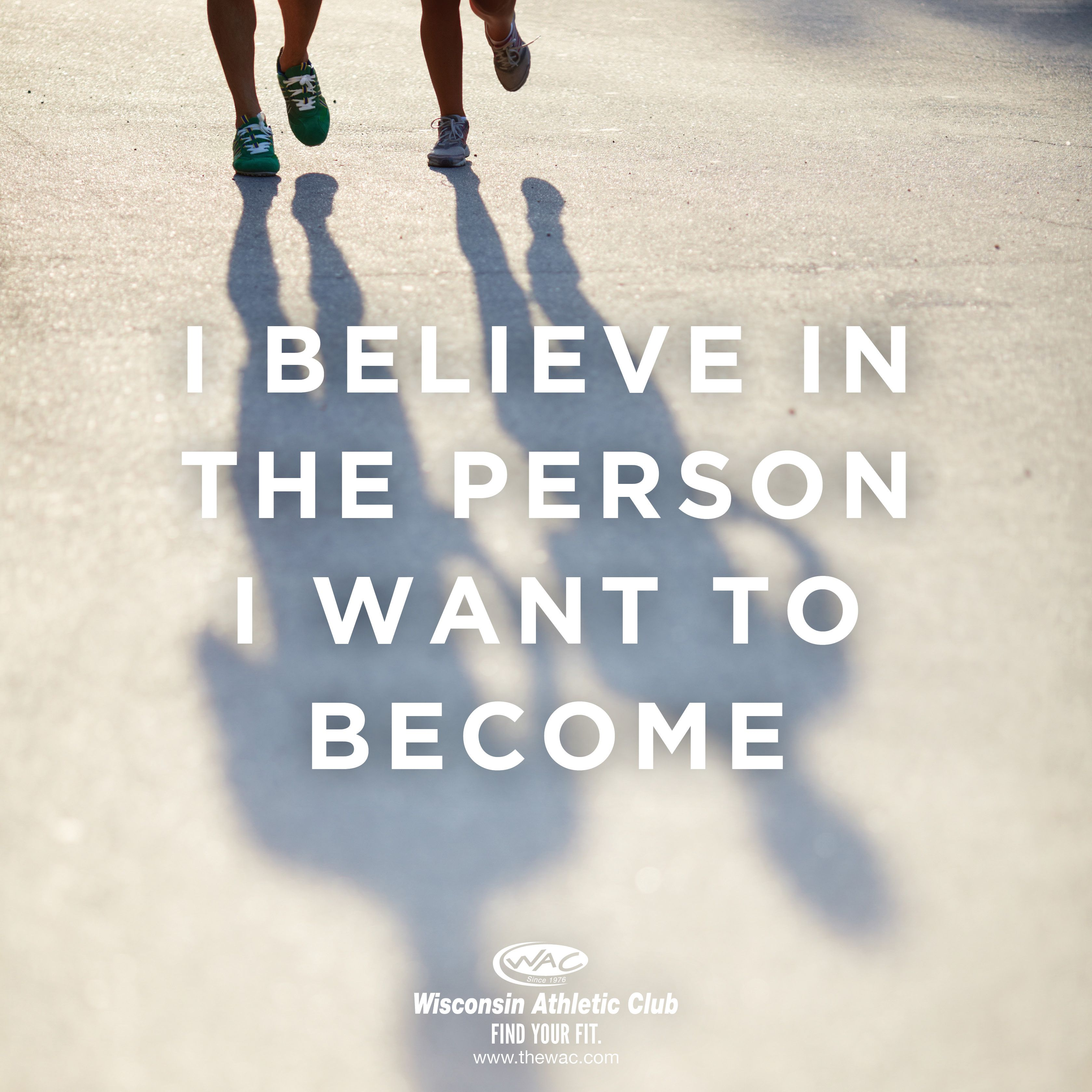 I believe in the person I want to become. #TheWAC # ...