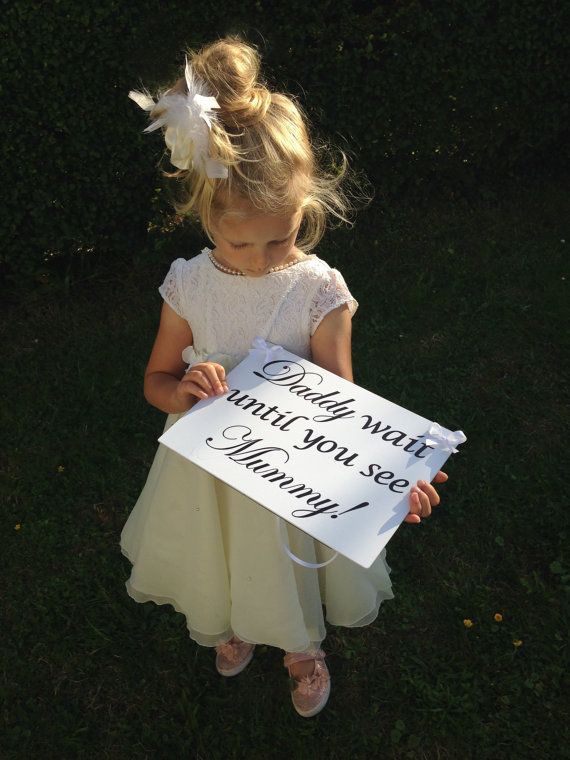Bruiloft Plaatjes Wedding Sign 'daddy Wait Until You See Mummy!' Page Boy