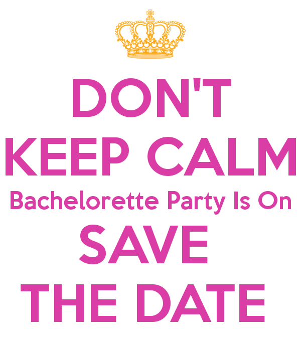 don t keep calm bachelorette party is on save the date poster
