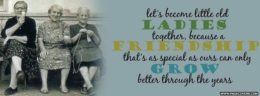 Pin By Trice Ford On Quotes Sayings Old Friend Quotes Funny Women Quotes Funny Quotes