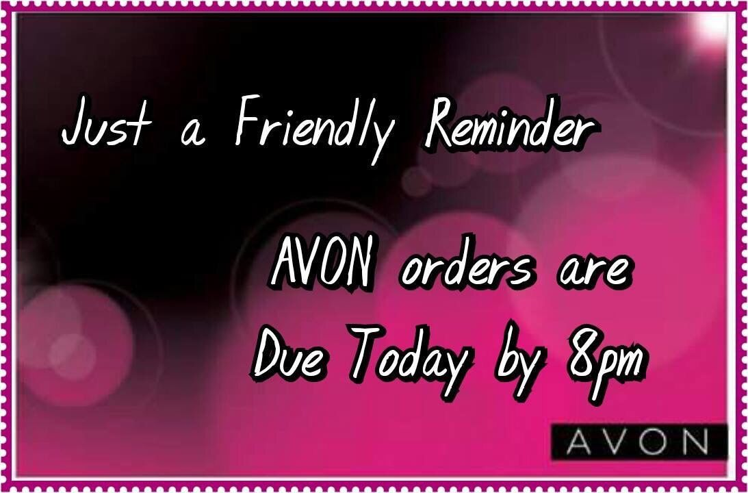 Avon orders are due TODAY! | Avon Business | Pinterest | Avon