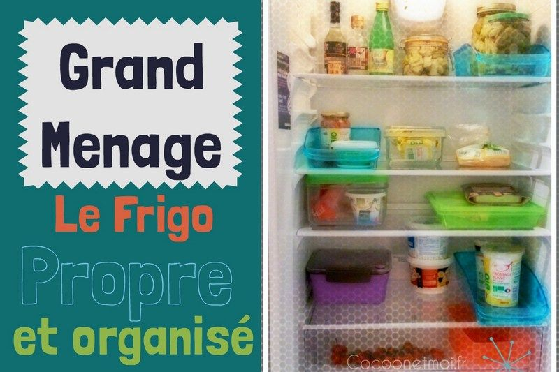 le grand m nage organiser son frigo trucs et astuces organisation pinterest. Black Bedroom Furniture Sets. Home Design Ideas