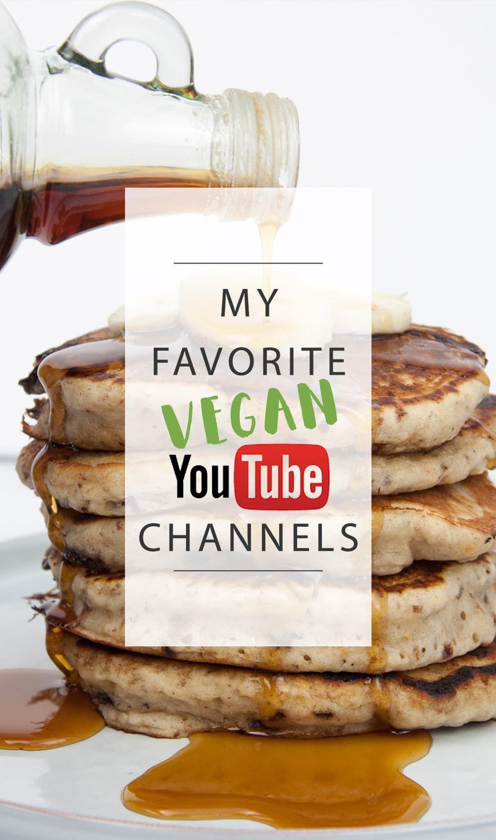 My Favorite Vegan Youtube Channels Publish Beautiful Recipe