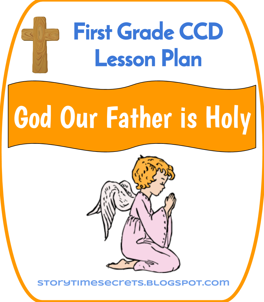 Story Time Secrets: First Grade CCD 2014-2015: Lesson 4: God Our Father is  Holy (9/29/14)   First grade [ 1052 x 922 Pixel ]