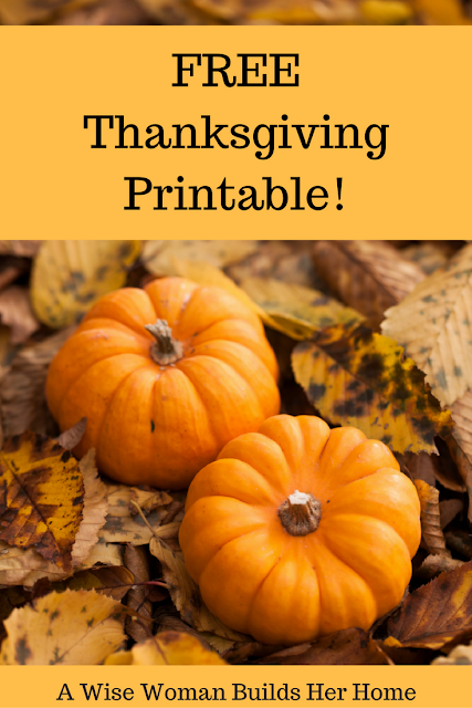 A Wise Woman Builds Her Home Free My Thankful List Thanksgiving Printable Free Thanksgiving Printables Pumpkin Crafts Kids Fall Cleaning