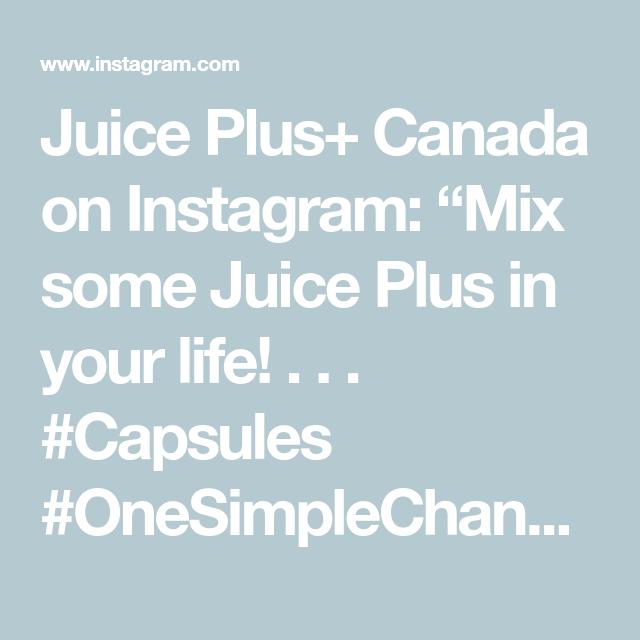 "Juice Plus+ Canada on Instagram: ""Mix some Juice Plus in your life! . . . #Capsules #OneSimpleChange #HealthyLiving #Healthy #NonGMO #JuicePlus #Fruits #Vegetables…"""