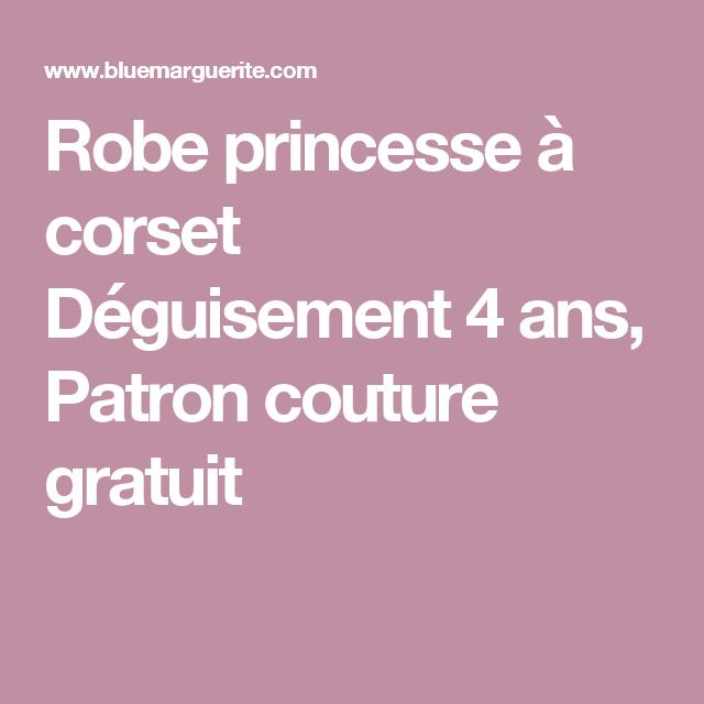 robe princesse corset d guisement 4 ans patron couture gratuit d guisements enfants. Black Bedroom Furniture Sets. Home Design Ideas