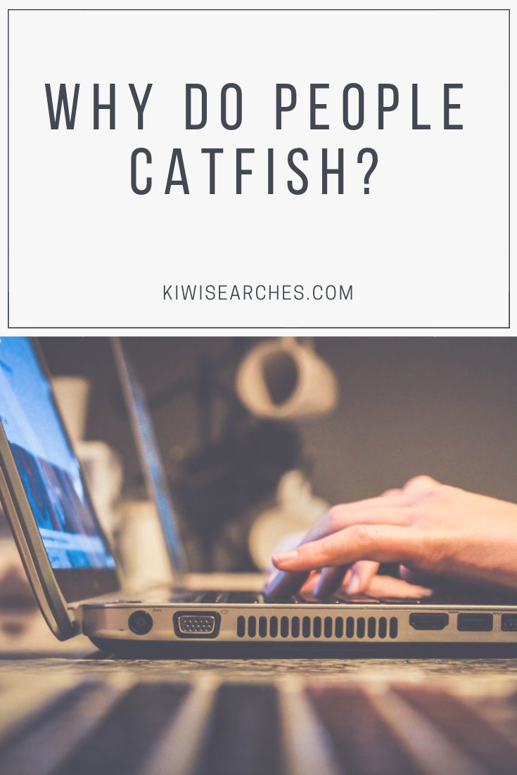Why Do People Catfish? An In-Depth Look | Why do people