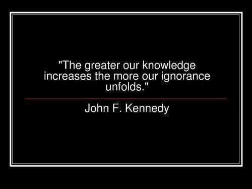 The greater our knowledge...