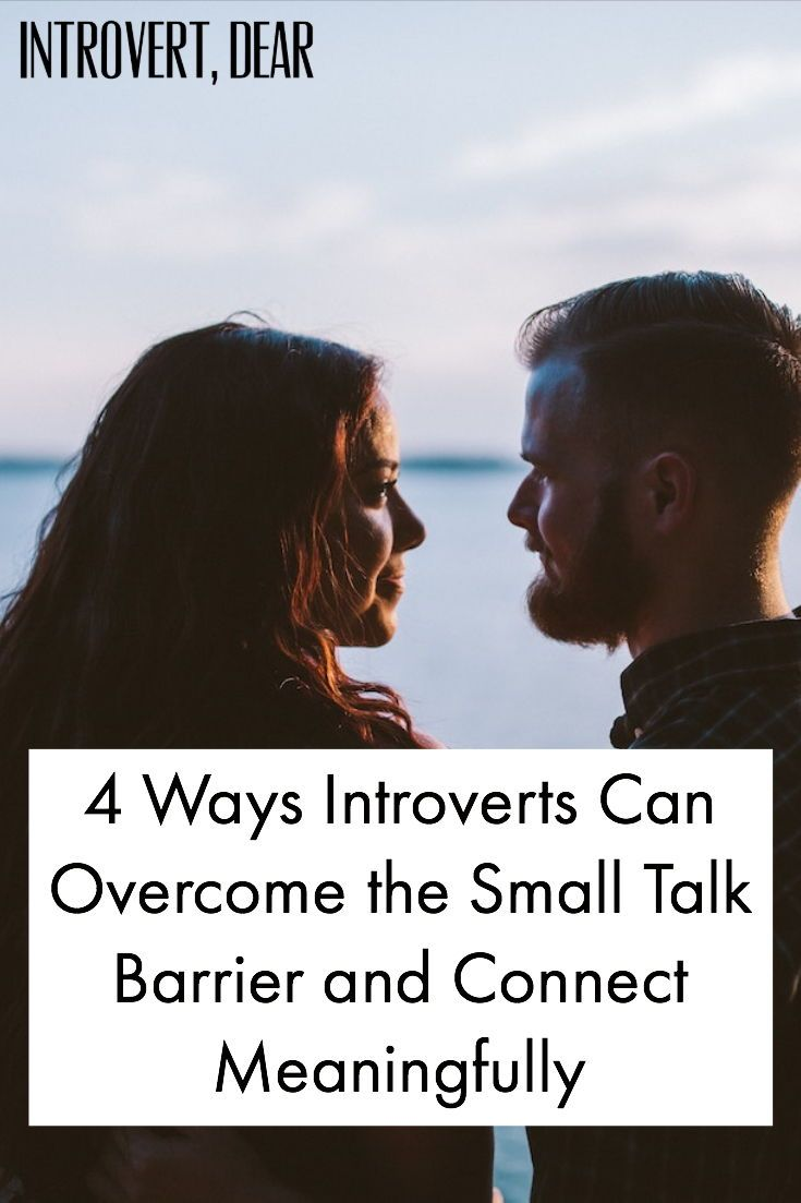 4 Ways Introverts Can Overcome Small Talk and Connect Meaningfully