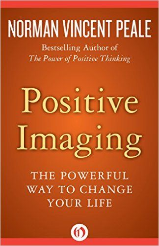 Positive Imaging: The Powerful Way to Change Your Life - Kindle edition by Norman Vincent Peale. Religion & Spirituality Kindle eBooks @ Amazon.com.