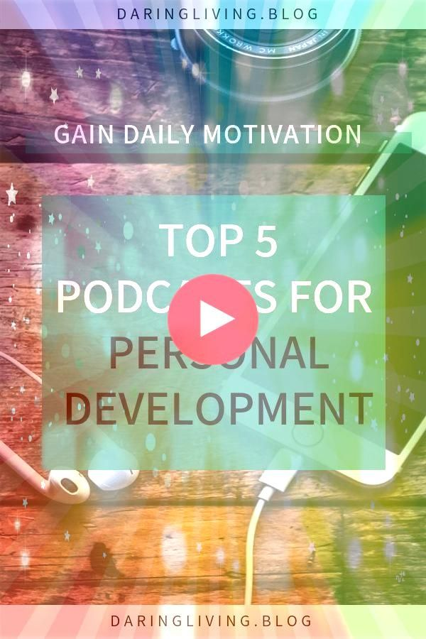 a daily boost of motivation Here are 5 top podcasts for self help personal growth  personal development Daring Living  Inspiring you to live a passionate  daring lifeNeed...