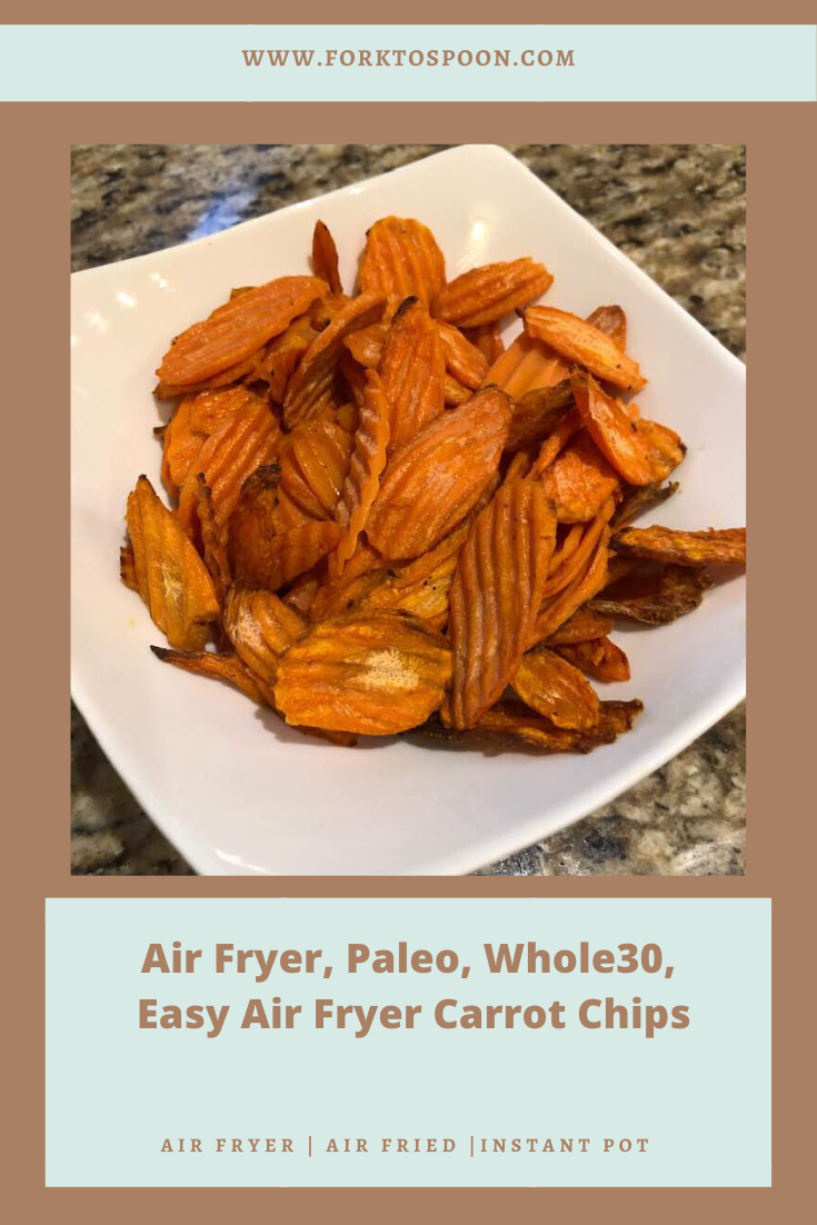 Air Fryer, Paleo, Whole30, Easy Air Fryer Carrot Chips