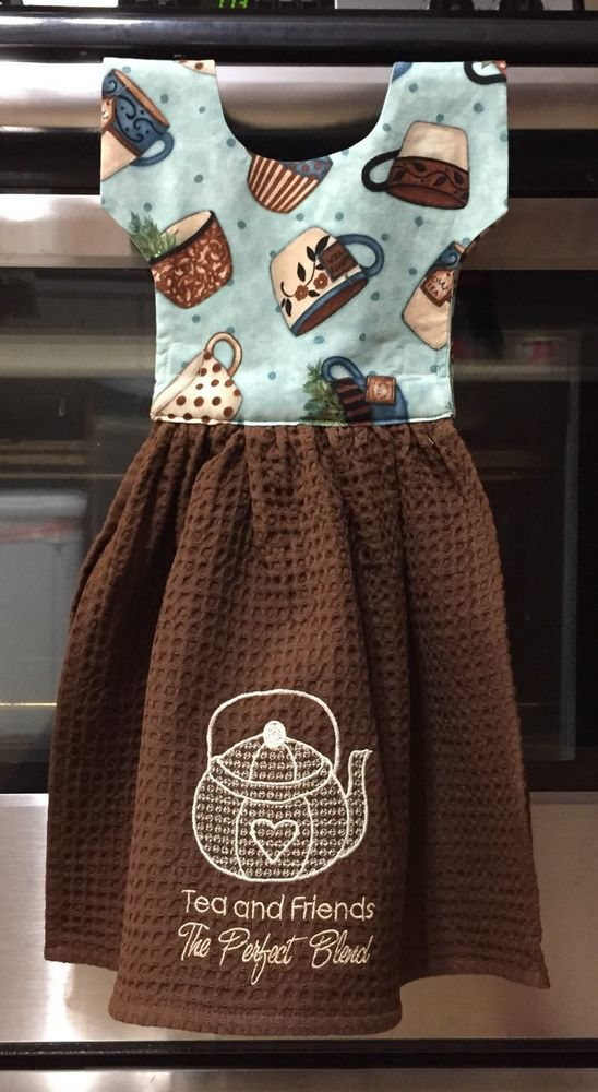 Oven Door Towels Hand Made Kitchen Towel With Embroidered Tea Pot And The Saying Tea And Friends The Perfect Blend O Towel Dress Kitchen Towels Sewing Gifts