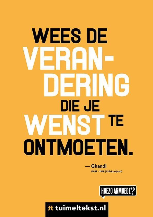 Verandering begint bij jezelf - Ghandi #motivatie #thehungerproject