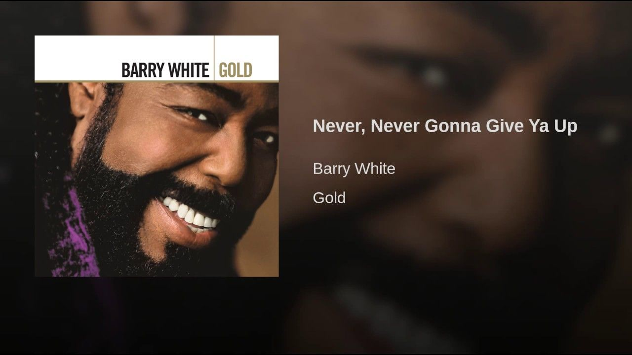 Never Never Gonna Give Ya Up Barry White Practice What You