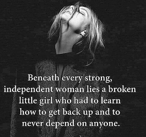 Beneath every strong independent woman.. | Woman quotes ...
