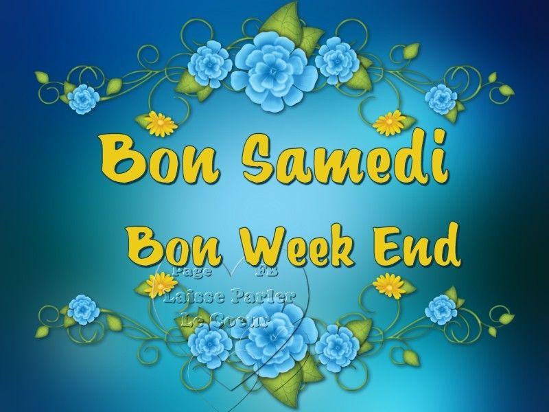 Bon Samedi, Bon Week End | Bon samedi, Bon weekend, Samedi