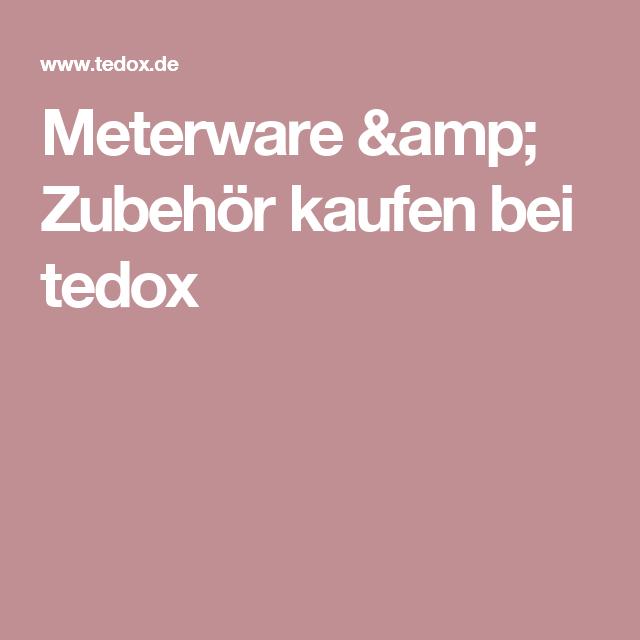 Meterware Zubehr Kaufen Bei Tedox