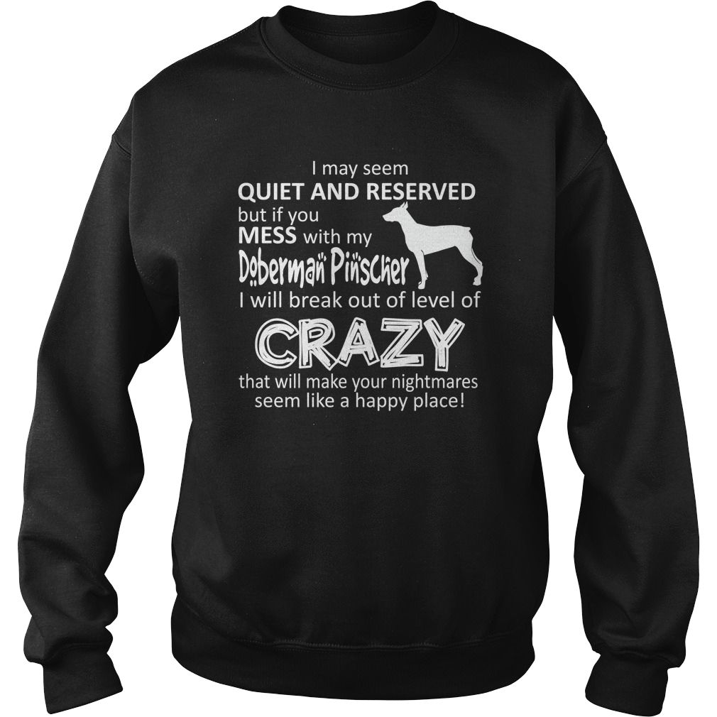 If You Mess With My Doberman Pinscher Order Here Please Tag